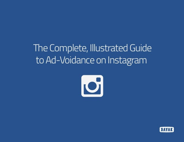 TheComplete,IllustratedGuide toAd-VoidanceonInstagram