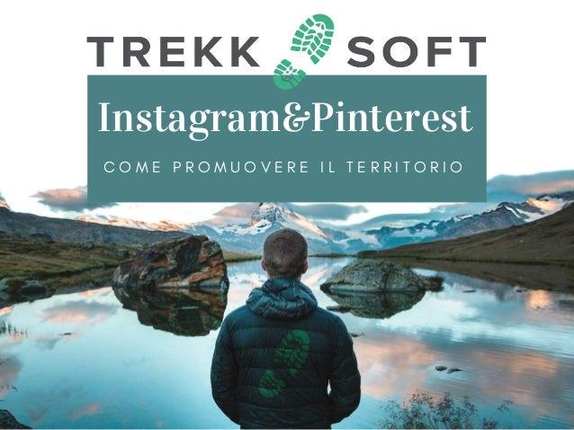 Instagram&Pinterest C O M E P R O M U O V E R E I L T E R R I T O R I O