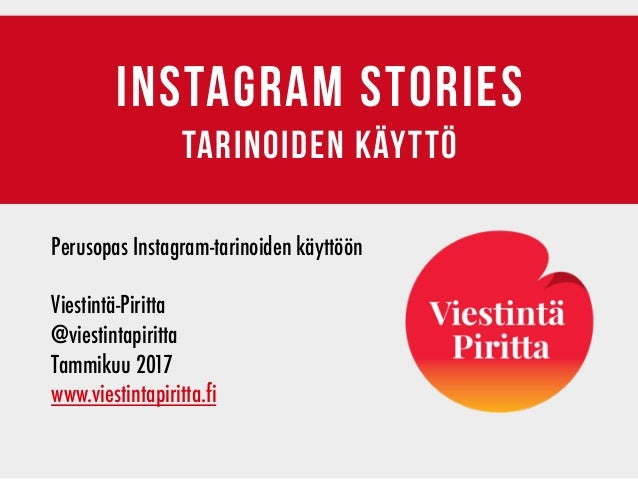 INSTAGRAM stories tarinoiden käyttö Perusopas Instagram-tarinoiden käyttöön Viestintä-Piritta         @viestintap...