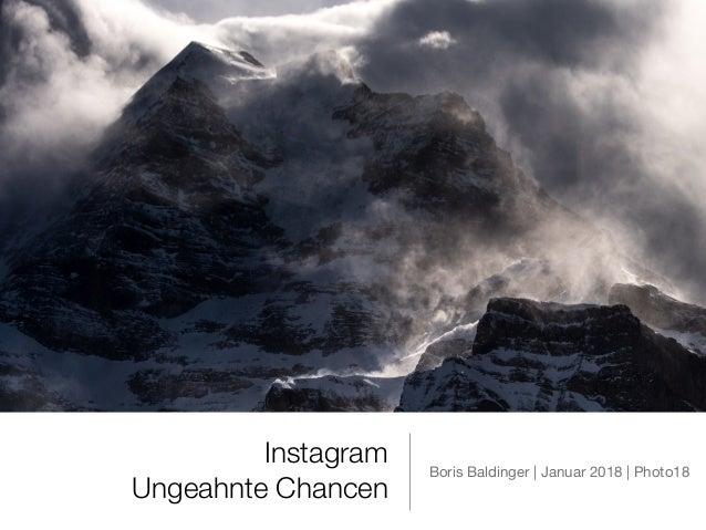 Instagram Ungeahnte Chancen Boris Baldinger | Januar 2018 | Photo18