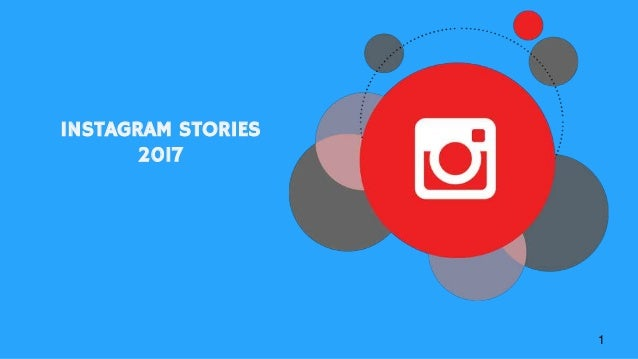 1 INSTAGRAM STORIES 2017