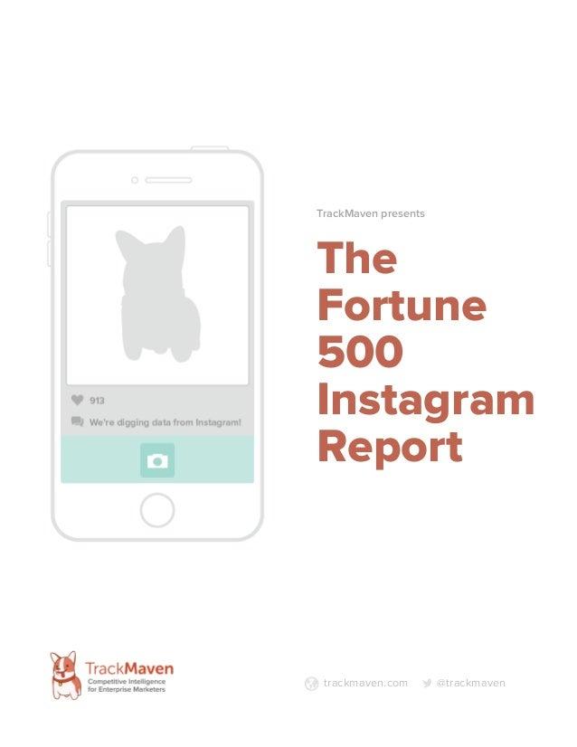 TrackMaven presents  The Fortune 500 Instagram Report  trackmaven.com  @trackmaven