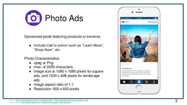 Photo Ads Source: what-are-the-different-types-of-instagram-ads/ https://klientboost.com/ppc/instagram-ads/ Image Source: ...