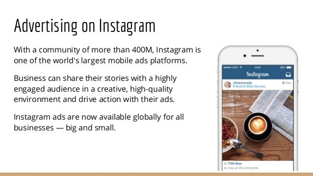 Advertising on Instagram With a community of more than 400M, Instagram is one of the world's largest mobile ads platforms....