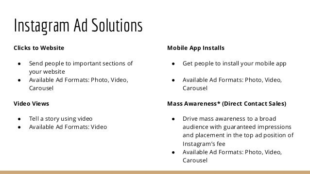 Instagram Ad Solutions Clicks to Website ● Send people to important sections of your website ● Available Ad Formats: Photo...