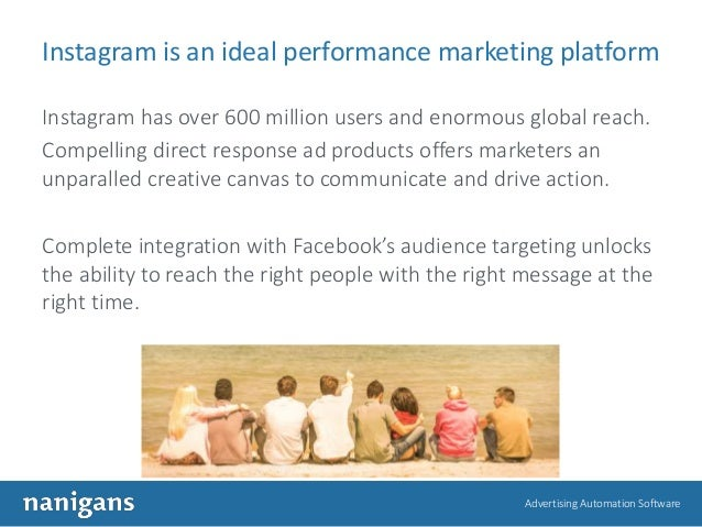 Advertising Automation Software Instagram is an ideal performance marketing platform Instagram has over 600 million users ...