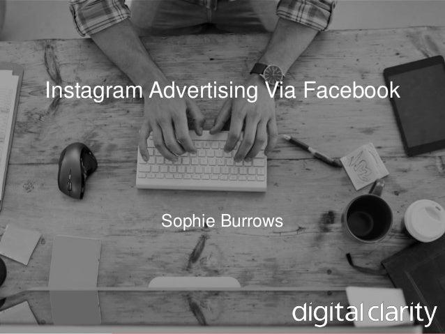 Instagram Advertising Via Facebook Sophie Burrows Instagram Advertising Via Facebook Sophie Burrows
