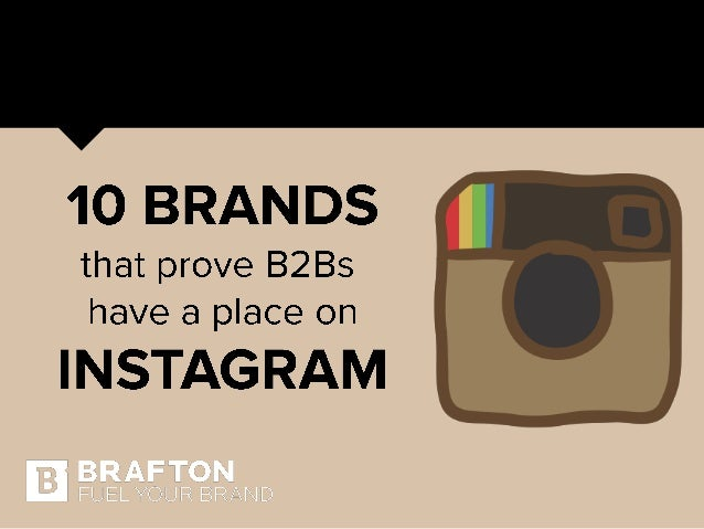 10 BRANDS  that prove B2Bs have a place on  INSTAG RAM