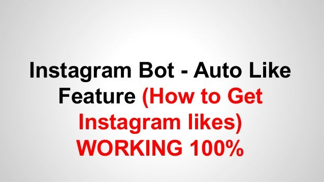 Instagram bot autolike feature how to get instagram likes working 100%
