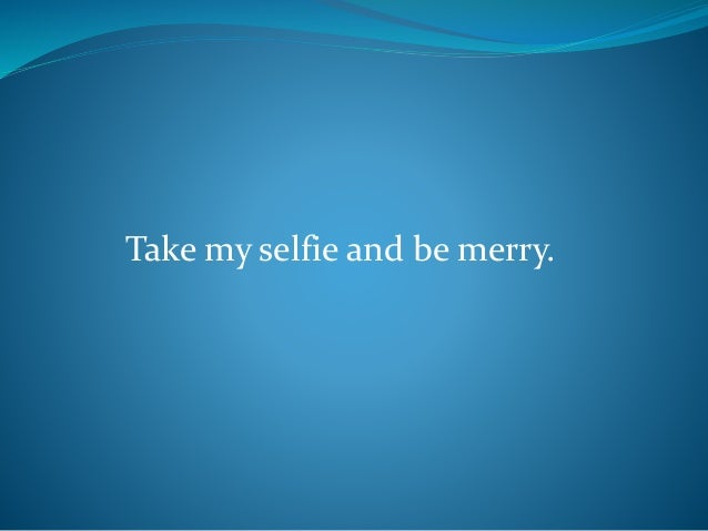 Puts selfie on top of the tree because I'm the star.