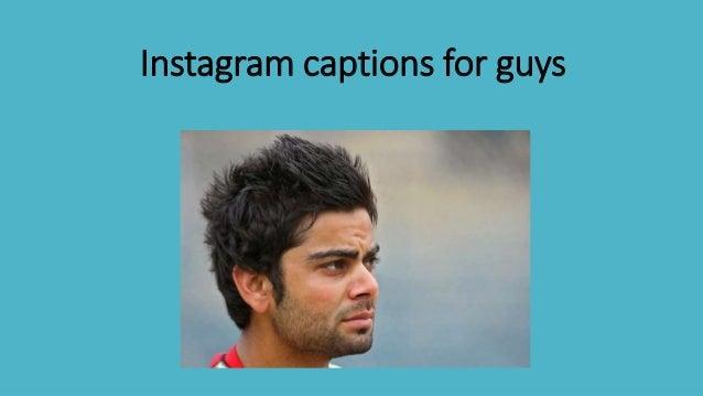 Instagram captions for guys