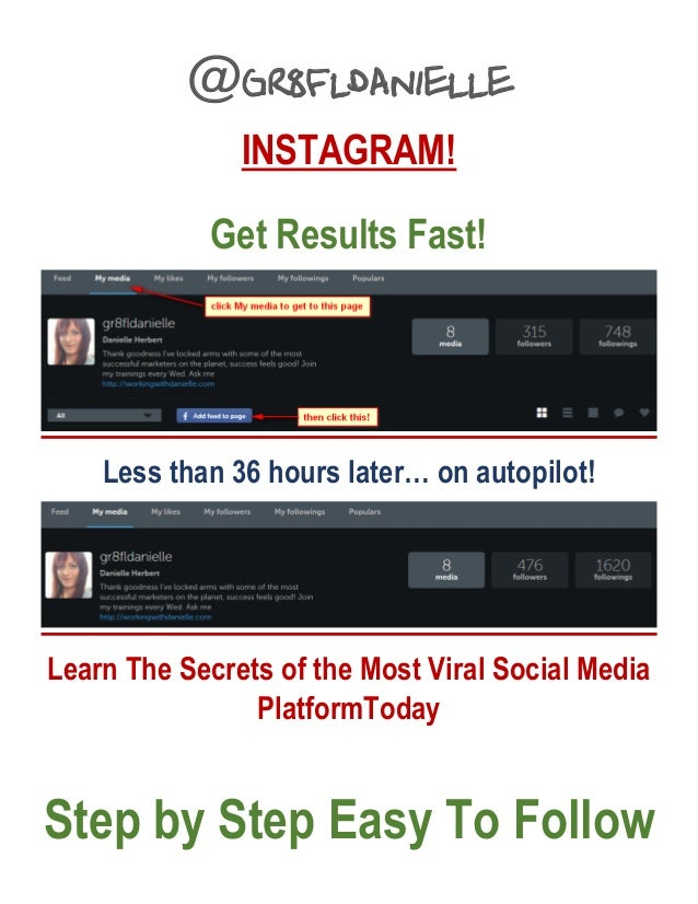 @gr8fldanielle INSTAGRAM! Get Results Fast! Less than 36 hours later… on autopilot! Learn The Secrets of the Most Viral So...