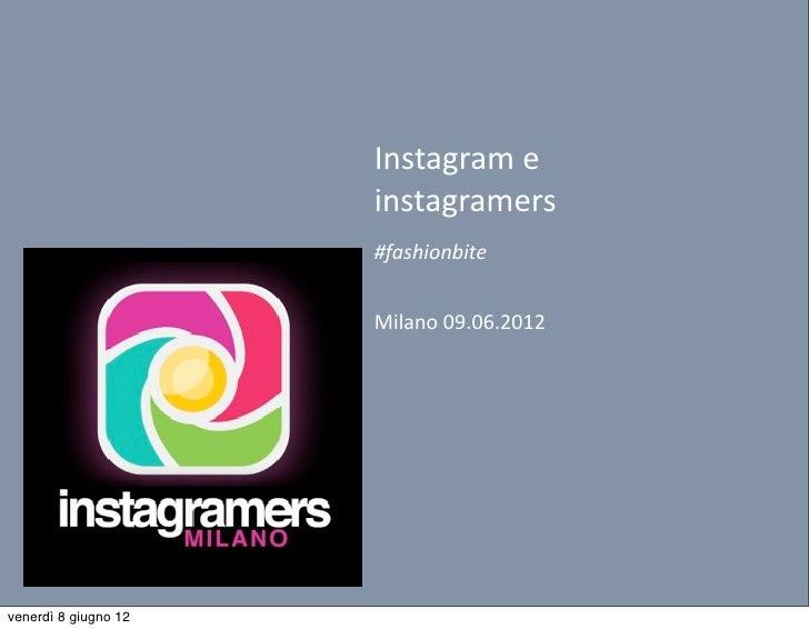 Instagram e                       instagramers                      #fashionbite                      Milano 09.06.2...