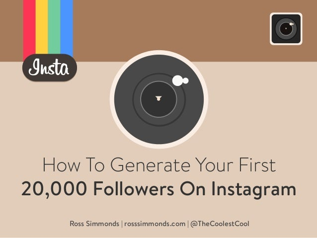 How To Generate Your First 20,000 Followers On Instagram Ross Simmonds | rosssimmonds.com | @TheCoolestCool