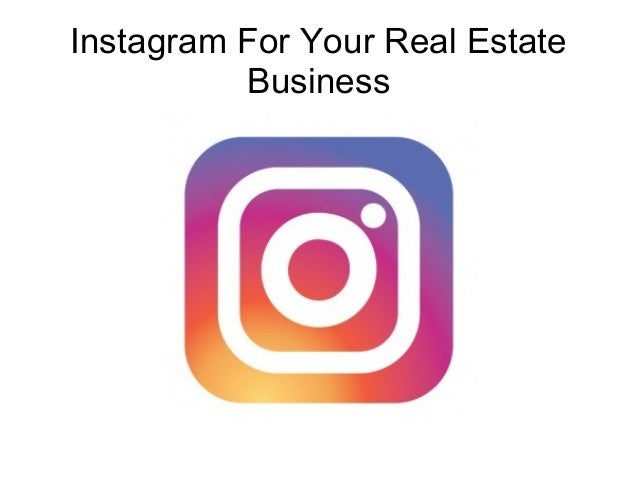 Instagram For Your Real Estate Business