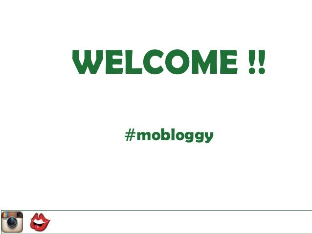 WELCOME !! #mobloggy