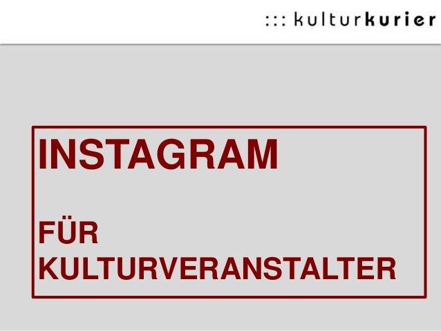 INSTAGRAM FÜR KULTURVERANSTALTER