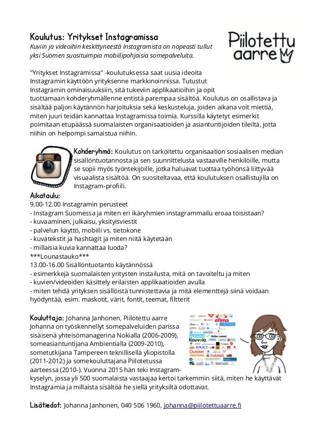 Koulutus: Yritykset Instagramissa Kuviin ja videoihin keskittyneestä Instagramista on nopeasti tullut yksi Suomen suositui...