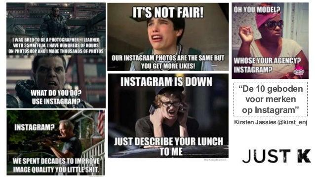 """""""De 10 geboden voor merken op Instagram"""" Kirsten Jassies @kirst_enj"""