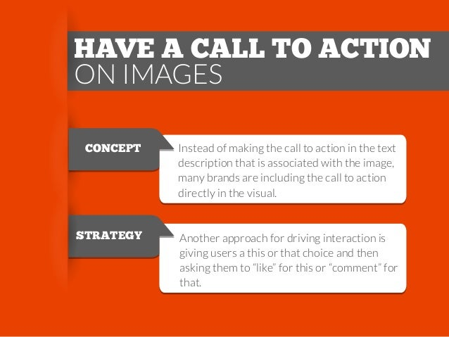 HAVE A CALL TO ACTION ON IMAGES CONCEPT  Instead of making the call to action in the text description that is associated w...