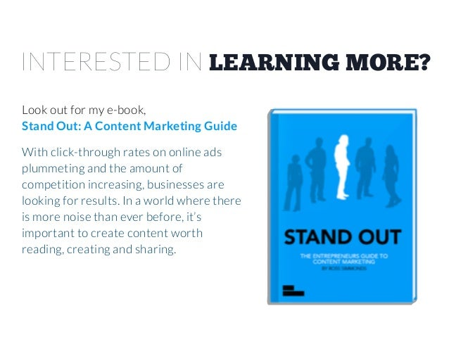 INTERESTED IN LEARNING MORE? Look out for my e-book, Stand Out: A Content Marketing Guide With click-through rates on onli...
