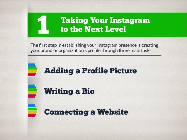 1  Taking Your Instagram to the Next Level  The first step in establishing your Instagram presence is creating your brand o...