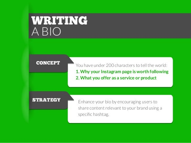 WRITING A BIO CONCEPT  STRATEGY  You have under 200 characters to tell the world: 1. Why your Instagram page is worth foll...