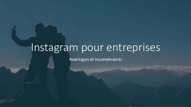 Instagram pour entreprises Avantages et inconvénients