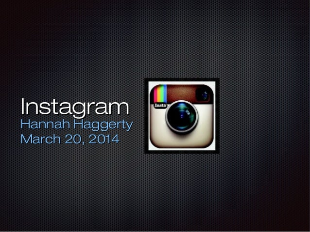 InstagramInstagram Hannah HaggertyHannah Haggerty March 20, 2014March 20, 2014