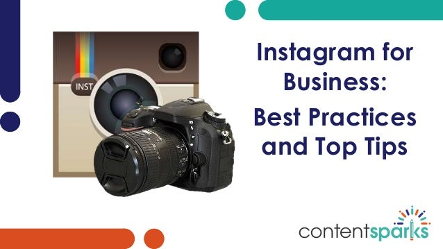 Instagram for Business: Best Practices and Top Tips