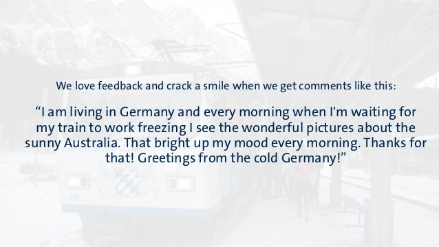 """We love feedback and crack a smile when we get comments like this:  """"I am living in Germany and every morning when I'm wai..."""