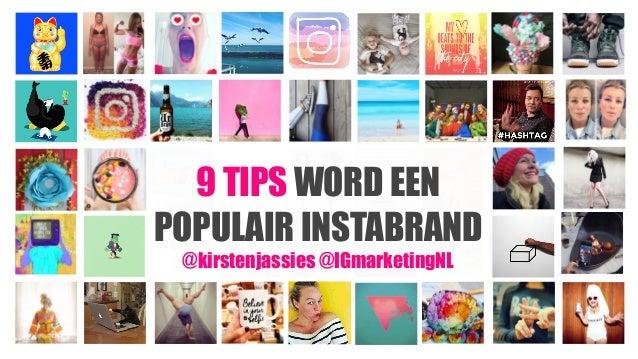 9 TIPS WORD EEN POPULAIR INSTABRAND @kirstenjassies @IGmarketingNL