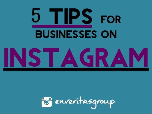 5 Tips for Businesses on Instagram enveritasgroup