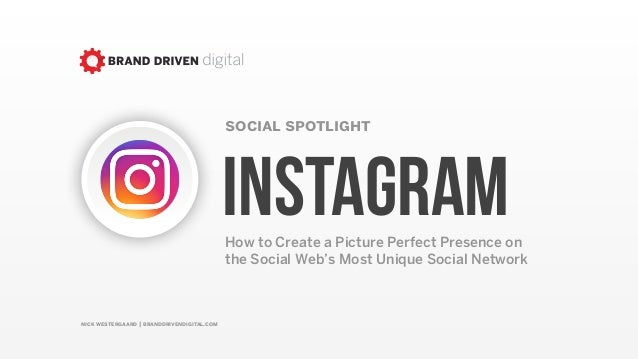 nick westergaard | branddrivendigital.com social spotlight InstagramHow to Create a Picture Perfect Presence on the Social...