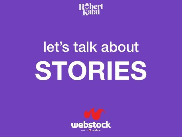 let's talk about STORIES