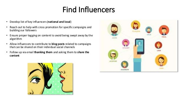 Find Influencers • Develop list of key influencers (national and local) • Reach out to help with cross promotion for speci...