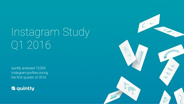 Instagram Study Q1 2016 quintly analyzed 13,000 Instagram profiles during the first quarter of 2016