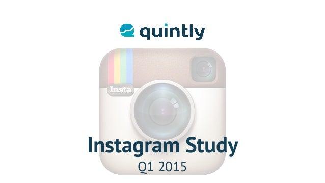 Q1 2015 Instagram Study