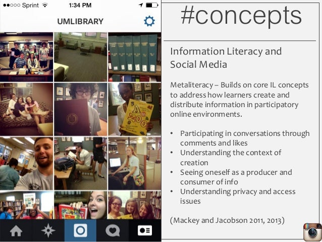 #concepts Information Literacy and Social Media Metaliteracy – Builds on core IL concepts to address how learners create a...