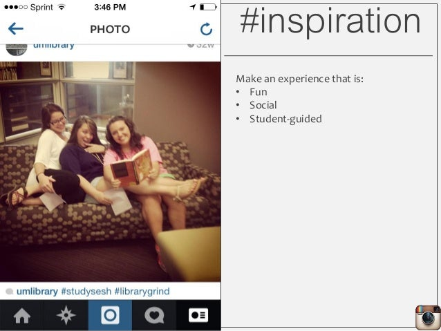 #inspiration Make an experience that is: • Fun • Social • Student-guided