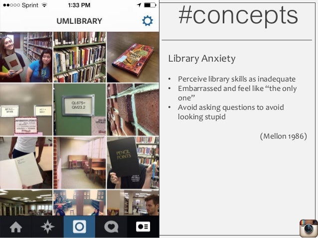 """#concepts Library Anxiety • Perceive library skills as inadequate • Embarrassed and feel like """"the only one"""" • Avoid askin..."""