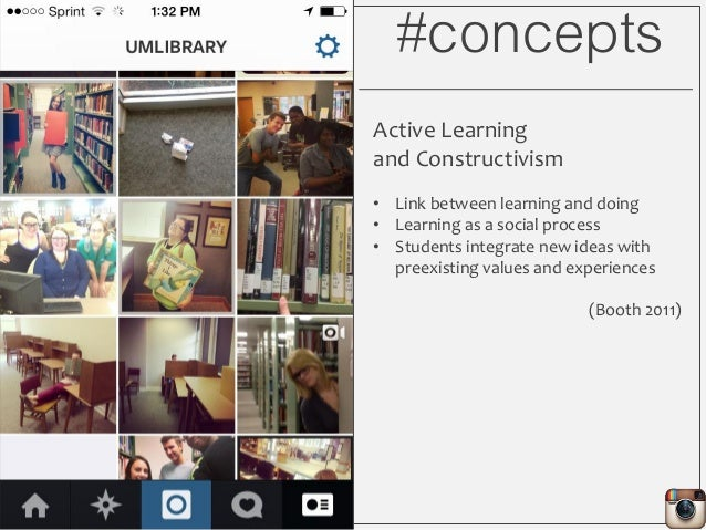 #concepts Active Learning and Constructivism • Link between learning and doing • Learning as a social process • Students i...