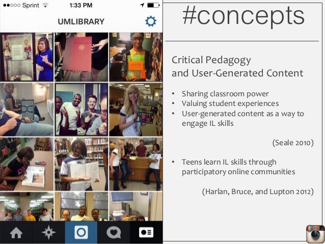 #concepts Critical Pedagogy and User-Generated Content • Sharing classroom power • Valuing student experiences • User-gene...