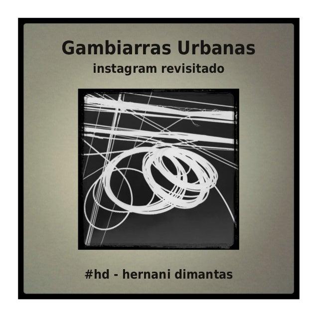 Gambiarras Urbanas instagram revisitado #hd - hernani dimantas