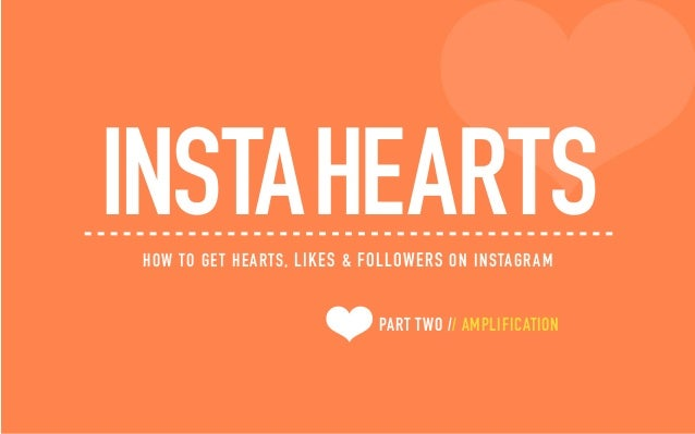 INSTAHEARTSHOW TO GET HEARTS, LIKES & FOLLOWERS ON INSTAGRAM PART TWO // AMPLIFICATION