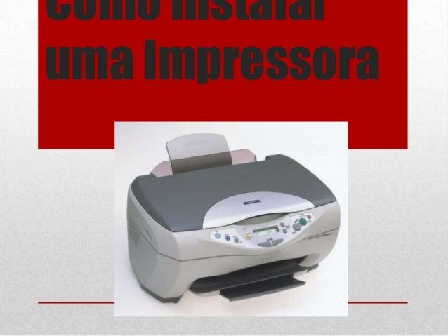 Como instalaruma Impressora