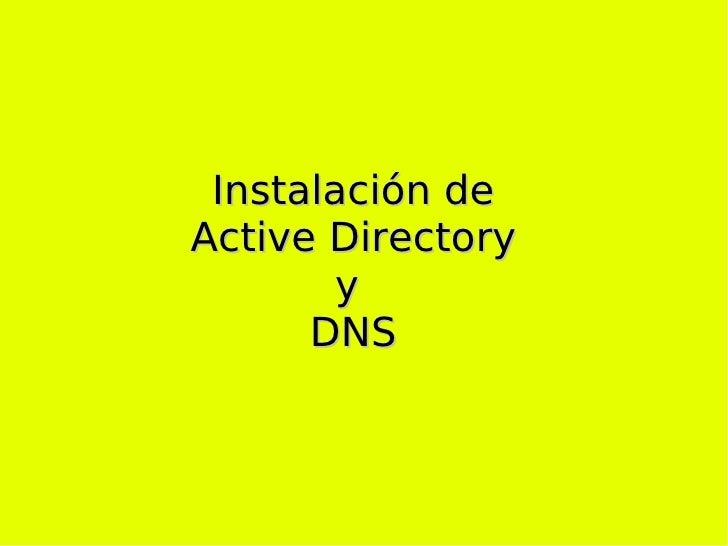 Instalación de Active Directory y  DNS