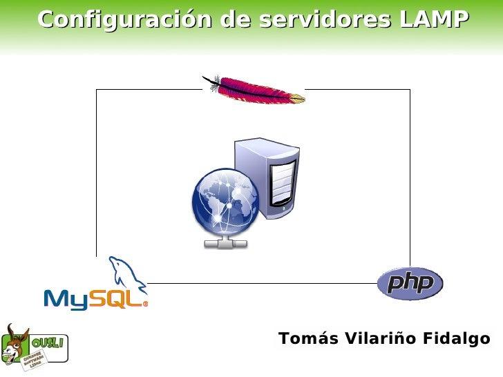 Configuración de servidores LAMP                      Tomás Vilariño Fidalgo