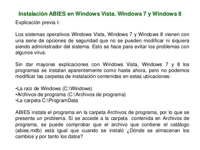 Instalación ABIES en Windows Vista. Windows 7 y Windows 8 Explicación previa I: Los sistemas operativos Windows Vista, Win...