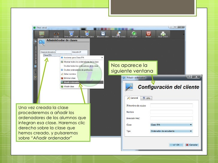 Una vez creada la clase procederemos a añadir los ordenadores de los alumnos que integran esa clase. Haremos clic derecho ...